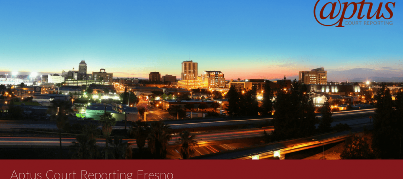 Aptus Court Reporting Continues Rapid West Coast Expansion with New Fresno Office