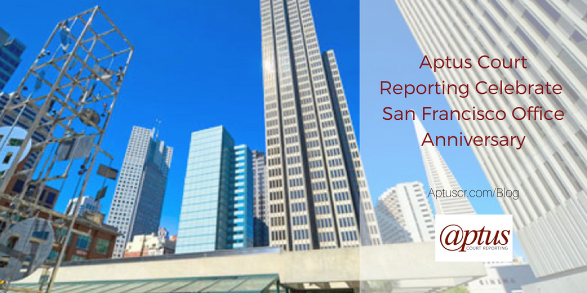 Aptus Court Reporting San Francisco Celebrates Anniversary in New Office