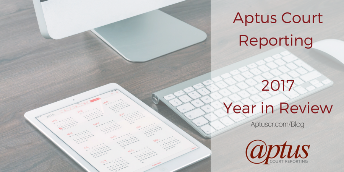 Aptus Court Reporting Year in Review 2017